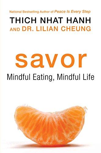 Savor: Mindful Eating, Mindful Life (English Edition)