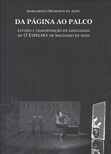 Da Página ao Palco - Estudo e Transposição de Linguagem de o Espelho, de Machado de Assis