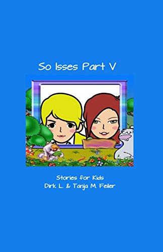 So isses Part V: Stories for Kids