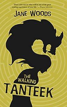 The Walking Tanteek by [Jane Woods]
