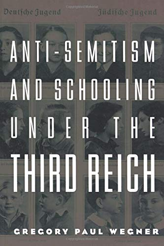 Download Anti-Semitism and Schooling Under the Third Reich (Studies in the History of Education) 0815339437