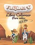 Vaquero Libro Colorear para niños de 4 - 8 años: Increíble libro para colorear para niñas, niños de 4 a 8 años