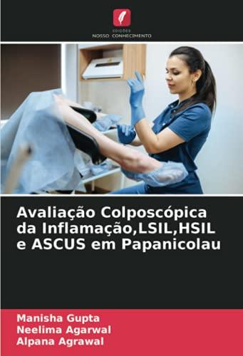 Avaliação Colposcópica da Inflamação,LSIL,HSIL e ASCUS em Papanicolau