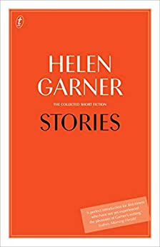 Stories: The Collected Short Fiction by [Helen Garner]