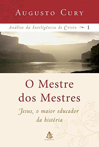 O Mestre dos Mestres (Análise da inteligência de Cristo Livro 1)