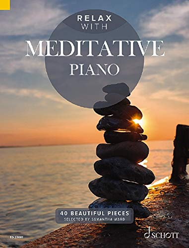 Relax with Meditative Piano: 40 Beautiful Pieces. Klavier.