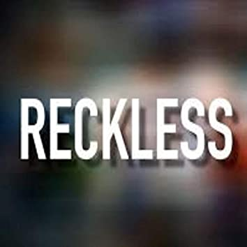 Reckless (feat. Bagboy Brett & Slime Dogg)