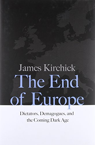 Image of The End of Europe: Dictators, Demagogues, and the Coming Dark Age
