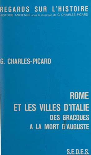 Rome et les villes d'Italie, des Gracques à la mort d'Auguste (French Edition)