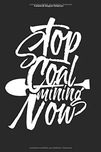 Kohlekraft Stoppen Notizbuch: 100 Seiten | Liniert | Mine Umwelt Grüne Energie Kohlekraftwerk Schaufel Braunkohle Umweltschutz Sauber Gegner Geschenk Natur Team Klimawandel Grube Bergwerk Erderwärmung