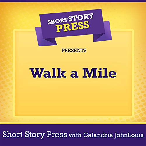 Short Story Press Presents Walk a Mile audiobook cover art