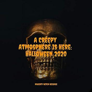A Creepy Atmosphere Is Here: Halloween 2020