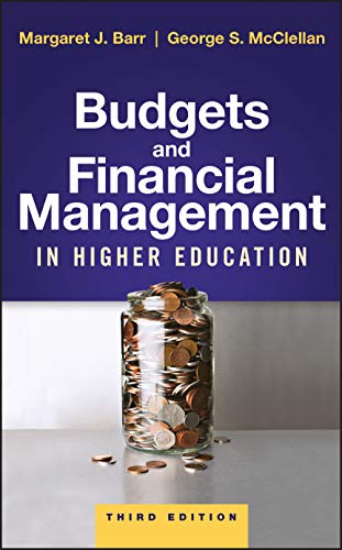 Compare Textbook Prices for Budgets and Financial Management in Higher Education 3 Edition ISBN 9781119287735 by Barr, Margaret J.,McClellan, George S.