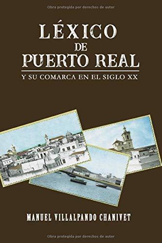 Léxico de Puerto Real y su comarca en el siglo XX: 01 (Investigación)