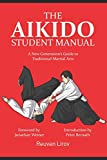 The Aikido Student Manual: A New Generation's Guide to Traditional Martial Arts