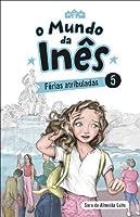 O Mundo da Inês - Férias atribuladas (Portuguese Edition)