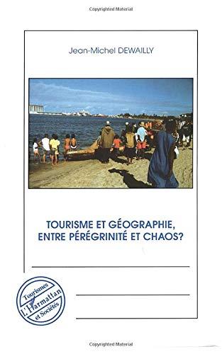 Tourisme Et Geographie Entre Peregrinite Et Chaos