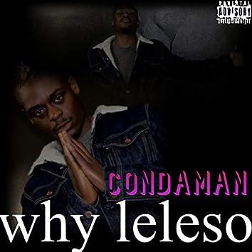 Condaman Why Leleso