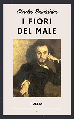 Baudelaire - I fiori del male