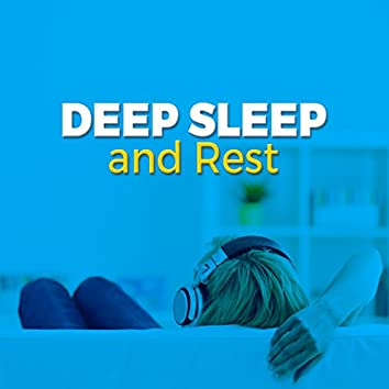Deep Sleep and Rest