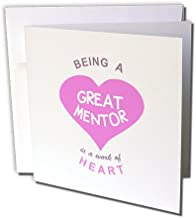 Being a Great Mentor is a work of Heart - pink - Greeting Card, 6 x 6 inches, single (gc_183870_5)