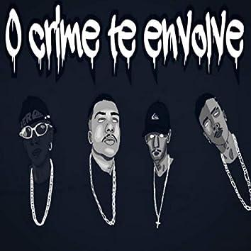 O Crime Te Envolve