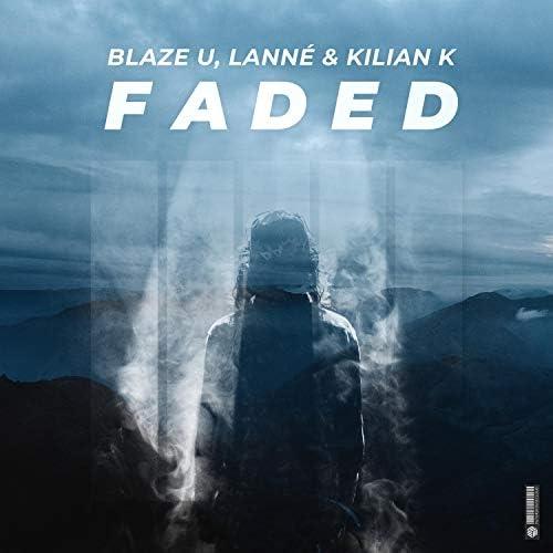 Blaze U, LANNÉ & Kilian K