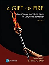 A Gift of Fire: Social, Legal, and Ethical Issues for Computing Technology (5th Edition)