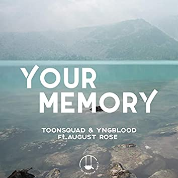 Your Memory (feat. August Rose)