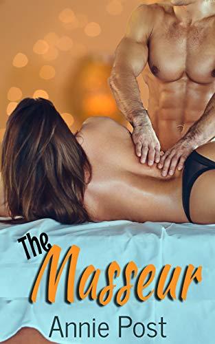 The Masseur: An M/F Sexy Stranger erotic shor