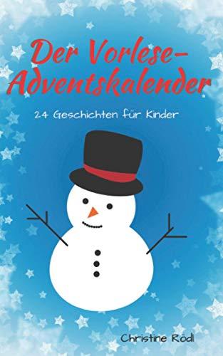 Der Vorlese-Adventskalender: 24 Geschichten für Kinder