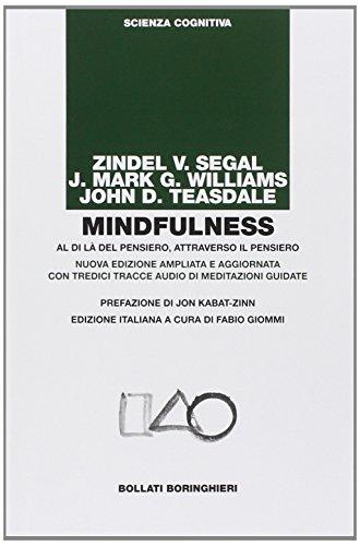 Mindfulness. Al di là del pensiero, attraverso il pensiero. Nuova edizione ampliata e aggiornata con tredici tracce audio di meditazioni guidate