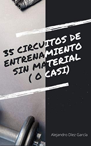 35 CIRCUITOS DE ENTRENAMIENTO SIN MATERIAL (o casi)
