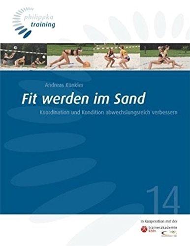 Fit werden im Sand: Koordination und Kondition abwechslungsreich verbessern (Philippka-Training)