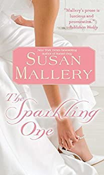 The Sparkling One (Marcelli Sisters of Pleasure Road Book 1) by [Susan Mallery]