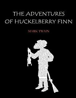 The Adventures of Huckleberry Finn by Mark Twain (2016-04-09)