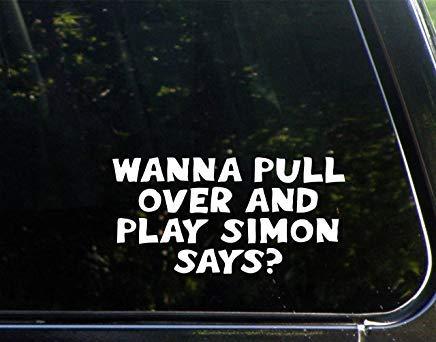 Wil je overhalen en Simon Zegt spelen? Vinyl Die Cut Decal Bumper Sticker voor Windows, Auto's, Vrachtwagens, Laptops, enz.