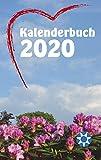 Kalenderbuch 2020 - Liebessprüche, Liebesbotschaft: Wochenkalender mit besonderer Liebesbotschaft (Werteschatz Kalenderbücher 2020)