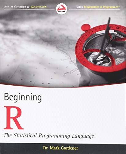 Compare Textbook Prices for Beginning R: The Statistical Programming Language 1 Edition ISBN 9781118164303 by Gardener, Mark