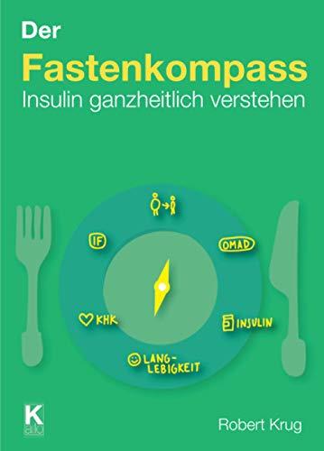 Der Fastenkompass: Insulin ganzheitlich verstehen
