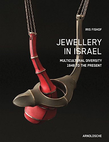 Jewellery in Israel: Multicultural Diversity. 1948 to the Present