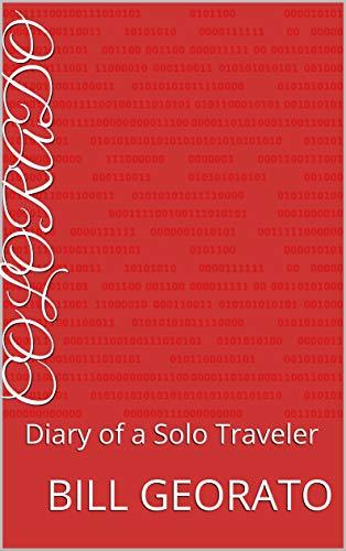 Colorado: Diary of a Solo Traveler (English Edition)