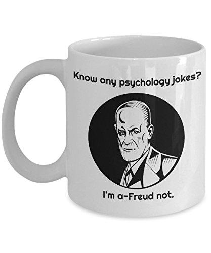 Psychologist Funny 11oz Coffee Mug - Best Gift For Friend,Coworker,Boss,Secret Santa,Birthday,Husband,Wife,Girlfriend,Boyfriend (White) - Know Any Psychology Jokes I'm A-Freud Not