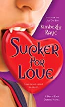 Sucker for Love: A Dead-End Dating Novel (Dead End Dating Book 5)