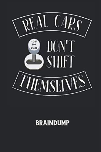 REAL CARS DON\'T SHIFT THEMSELVES - Braindump: Arbeitsbuch, um Gedanken und Ideen niederzuschreiben - für einen freien Kopf und neue Inspiration!