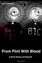 From Flint With Blood: A Short History of King 810