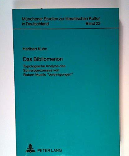 Das Bibliomenon: Topologische Analyse des Schreibprozesses von Robert Musils «Vereinigungen» (Münchener Studien zur literarischen Kultur in Deutschland, Band 22)