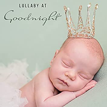 Lullaby at Goodnight: Relaxing Sleep Music for Kids
