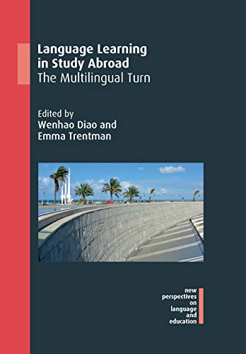 Language Learning in Study Abroad: The Multilingual Turn