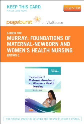 Foundations of Maternal-Newborn & Women's Health Nursing - Elsevier eBook on VitalSource (Retail Access Card)